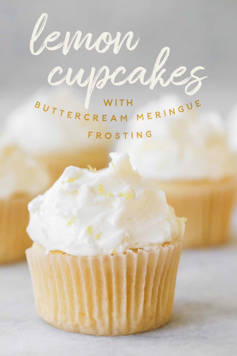 Lemon Cupcakes with Buttercream Meringue Frosting and a graphic title over the photo.