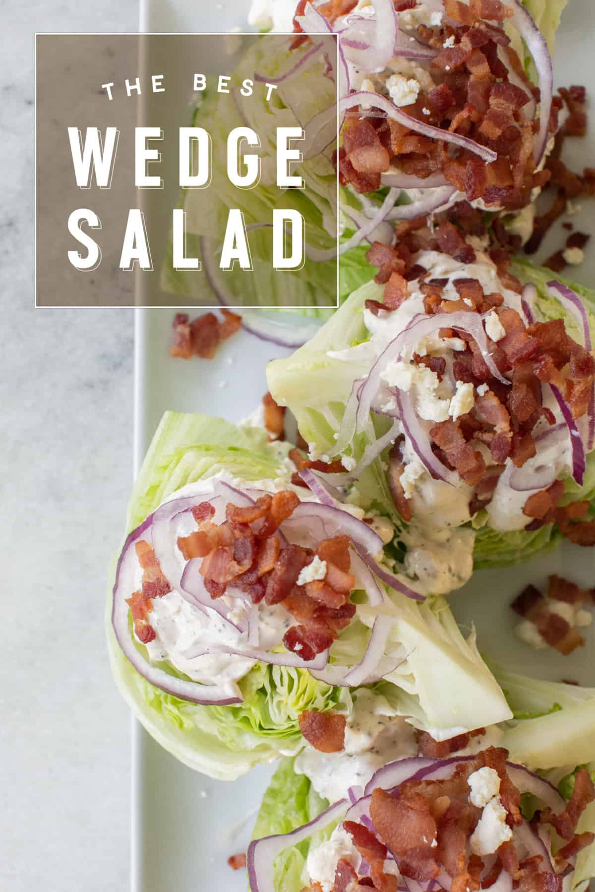Classic wedge salad with wedge salad graphic overlay on the photo.