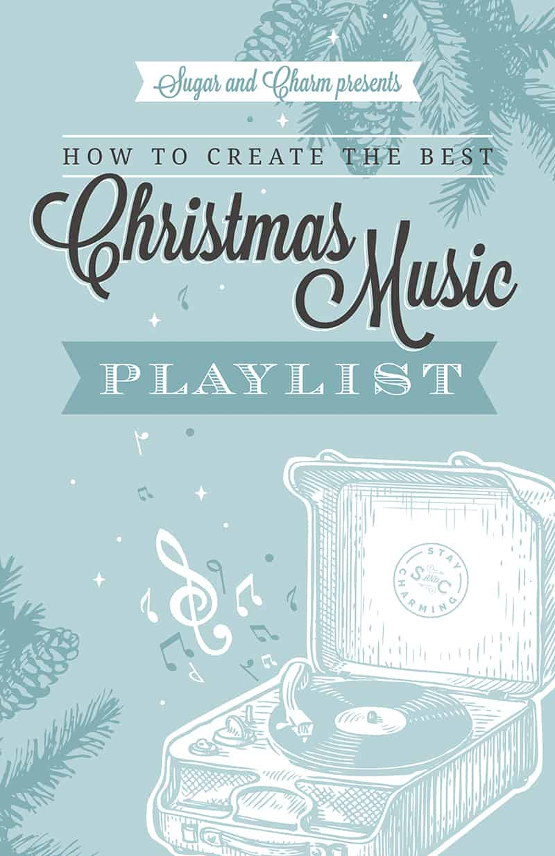 Sugar and Charm graphic for creating a Christmas Music playlist and choosing Christmas songs.