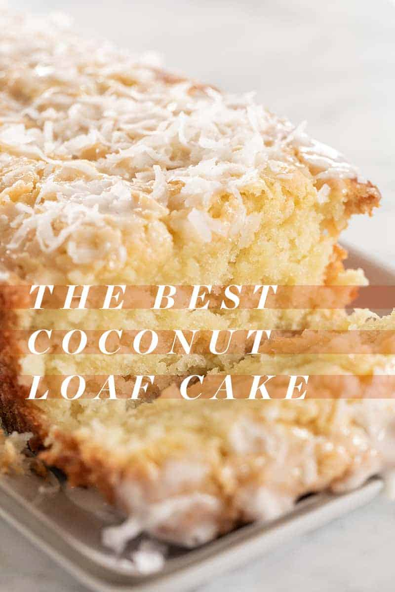 """Coconut loaf cake with a title graphic over the photo that reads """"the best coconut loaf cake"""""""